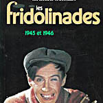 Les Fridolinades (1945 and 1946)