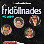Les Fridolinades (1943 and 1944)