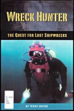 Cover of book, WRECK HUNTER: THE QUEST FOR LOST SHIPWRECKS, by Terry Dwyer (2004)