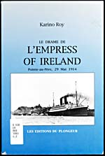 Couverture du livre, La LA DRAME DE L'EMPRESS OF IRELAND : POINT-AU-PÈRE, 29 MAI 1914, de Karino Roy, 1993