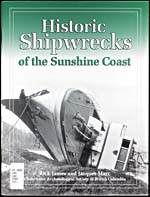 Cover of book, HISTORIC SHIPWRECKS OF THE SUNSHINE COAST, by Rick James and Jacques Marc (2002)