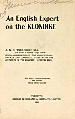 Title page of book, REPORT ON THE GOLDFIELDS OF THE KLONDIKE (AN ENGLISH EXPERT ON THE KLONDIKE), by A.N.C. Treadgold (1899)