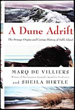 Cover of book, A DUNE ADRIFT: THE STRANGE ORIGINS AND CURIOUS HISTORY OF SABLE ISLAND, by Marq de Villiers and Sheila Hirtle (2004)