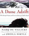 Couverture du livre A DUNE ADRIFT: THE STRANGE ORIGINS AND CURIOUS HISTORY OF SABLE ISLAND, de Marq de Villiers et Sheila Hirtle, 2004