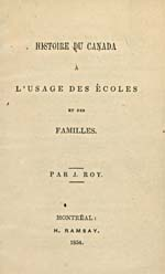 This is the French version of History of Canada for the Use of Schools and Families.