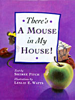 THERE�S A MOUSE IN MY HOUSE!