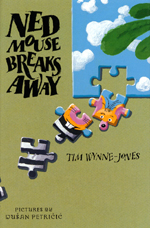 Cover of Book, Ned Mouse Breaks Away
