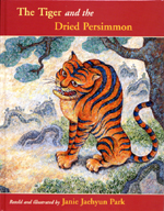 Cover of book, THE TIGER AND THE DRIED PERSIMMON: A KOREAN FOLK TALE