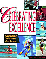 CELEBRATING EXCELLENCE: CANADIAN WOMEN ATHLETES