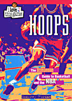 HOOPS: THE COMPLETE GUIDE TO BASKETBALL AND THE NBA