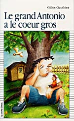 Cover of book, LE GRAND ANTONIO A LE COEUR GROS