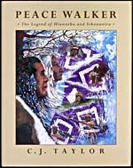 Cover of PEACE WALKER: THE LEGEND OF HIAWATHA AND TEKANAWITA