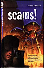 Cover of SCAMS!: TEN STORIES THAT EXPLORE SOME OF THE MOST OUTRAGEOUS SWINDLERS AND TRICKSTERS OF ALL TIMES