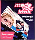 Cover of, MADE YOU LOOK: HOW ADVERTISING WORKS AND WHY YOU SHOULD KNOW