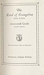 Page de titre de la brochure du Dominion Atlantic Railway, 1935, sur laquelle on peut lire THE LAND OF EVANGELINE. NOVA SCOTIA. ANNOTATED GUIDE. WITH INTRODUCTIONS, NOTES AND ILLUSTRATIONS