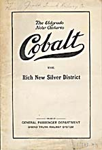 Brochure of the Grand Trunk Railway, c. 1907, advertising COBALT, THE RICH NEW SILVER DISTRICT