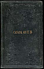 Guide entitled CANADA AS IT IS, OR, THE EMIGRANT'S FRIEND AND GUIDE TO UPPER CANADA, 1847