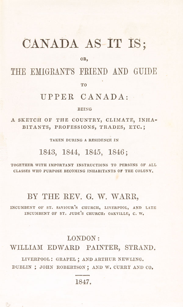 <i>Canada as it is, or, The emigrant's friend and guide to Upper Canada : being a sketch of the country, climate, inhabitants</i>, by George Winter Warr