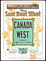 Cover of atlas entitled THE LAST BEST WEST IS CANADA WEST, HOME FOR MILLIONS, 1907 or 1908