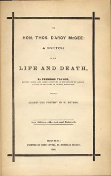 Page de titre du livre de THE HON. THOS. D'ARCY MCGEE: A SKETCH OF HIS LIFE AND DEATH de Fennings Taylor, Montréal, John Lovell, 1868