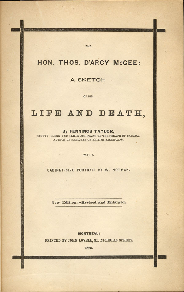 Title page of book, THE HON. THOS. D'ARCY MCGEE: A SKETCH OF HIS LIFE AND DEATH, by Fennings Taylor. Montreal: John Lovell, 1868