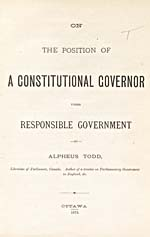 Page de titre du livre intitulé ON THE POSITION OF A CONSTITUTIONAL GOVERNOR UNDER RESPONSIBLE GOVERNMENT, d'Alpheus Todd, publié en 1878