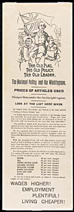 Broadside entitled THE OLD FLAG, THE OLD POLICY, THE OLD LEADER: THE NATIONAL POLICY AND THE WORKINGMAN, 1891