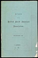 Cover of a pamphlet entitled RULES OF THE BRITISH NORTH AMERICAN ASSOCIATION, London:�s.n., 1862