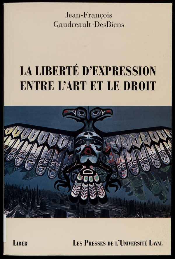 Cover of a book by Jean-François Gaudreault-DesBiens entitled LA LIBERTÉ D'EXPRESSION ENTRE L'ART ET LE DROIT, 1996