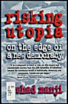 Cover of a book by Irshad Manji entitled RISKING UTOPIA: ON THE EDGE OF A NEW DEMOCRACY, 1997