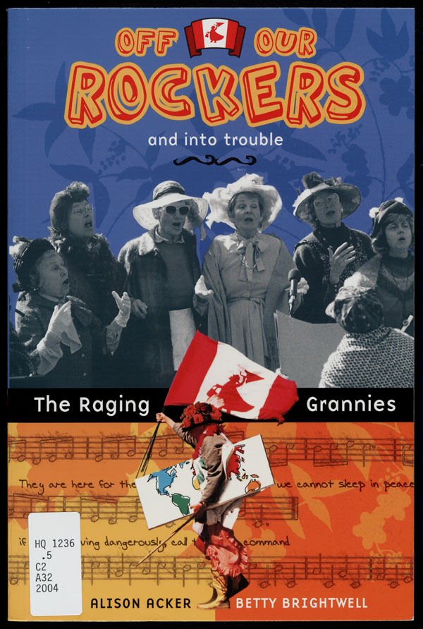Cover of a book by Alison Acker and Betty Brightwell entitled OFF OUR ROCKERS AND INTO TROUBLE: THE RAGING GRANNIES, 2004