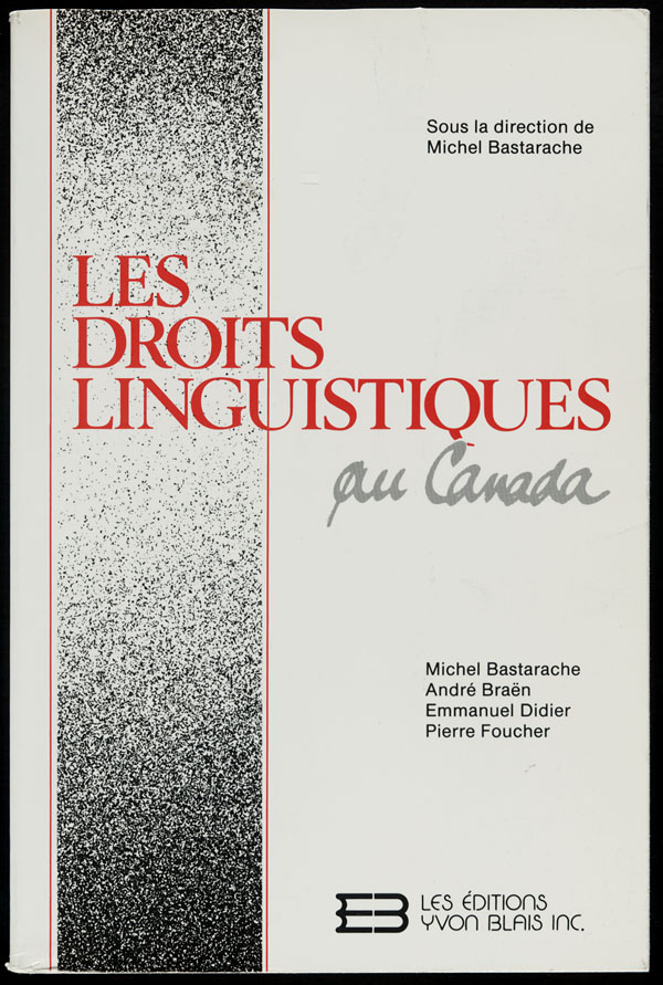 Cover of a book edited by Michel Bastarache entitled LES DROITS LINGUISTIQUES AU CANADA, 1986