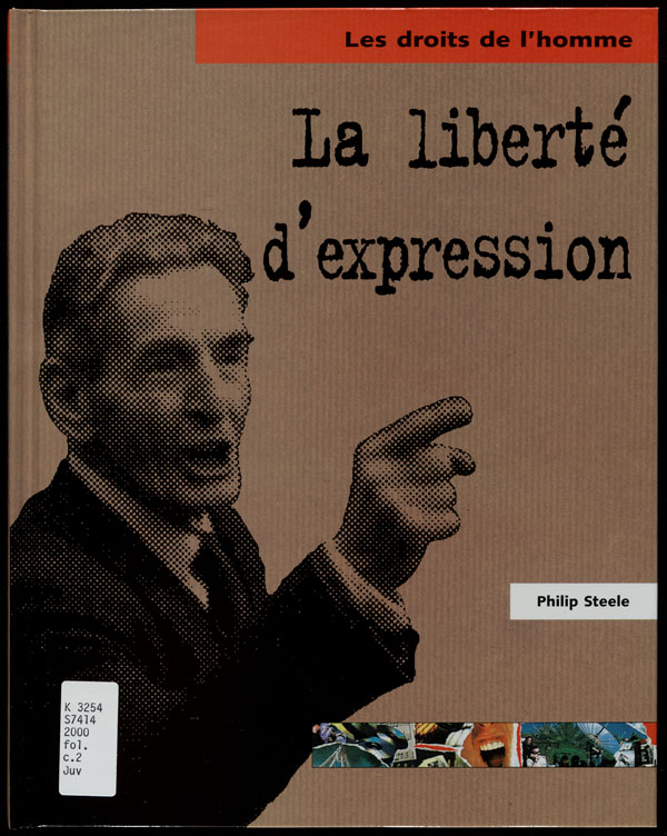 Cover of a book by Philip Steele entitled LA LIBERTÉ D'EXPRESSION, 2000