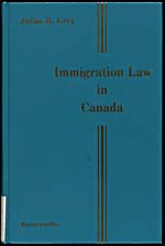 Cover of a book by Julius H. Grey entitled IMMIGRATION LAW IN CANADA, 1984