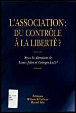 Cover of a book entitled L'ASSOCIATION: DU CONTRÔLE À LA LIBERTÉ?, 2001