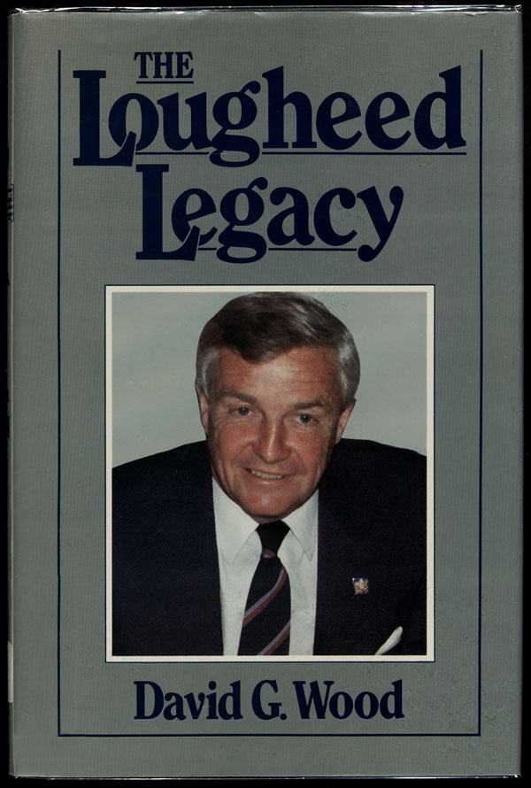 Couverture du livre de David G. Wood intitulé THE LOUGHEED LEGACY, 1985