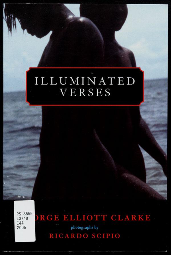 Couverture du livre de George Elliott Clarke intitulé ILLUMINATED VERSES, 2005