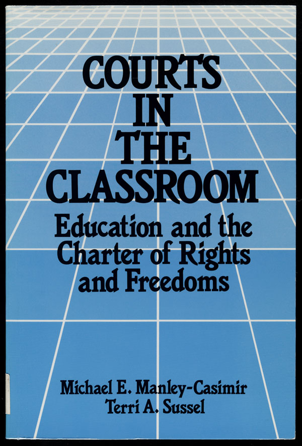 Couverture du livre de Michael E. Manley-Casimir et Terri A. Sussel intitulé COURTS IN THE CLASSROOM: EDUCATION AND THE CHARTER OF RIGHTS AND FREEDOMS , 1986