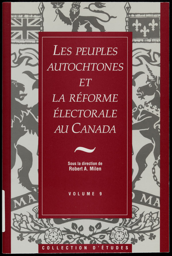 Cover of a publication by the Royal Commission on Electoral Reform and Party Financing entitled LES PEUPLES AUTOCHTONES ET LA RÉFORME ÉLECTORALE AU CANADA, 1991