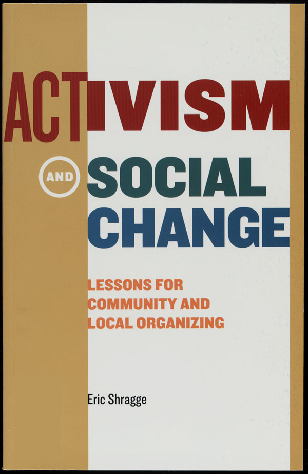 Cover of a book by Eric Shragge entitled ACTIVISM AND SOCIAL CHANGE: LESSONS FOR COMMUNITY AND LOCAL ORGANIZING, 2003