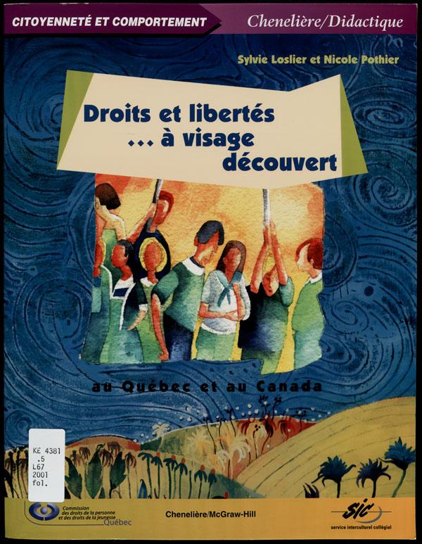 Cover of a book by Sylvie Loslier and Nicole Pothier entitled DROITS ET LIBERTÉS … À VISAGE DÉCOUVERT AU QUÉBEC ET AU CANADA, 2001