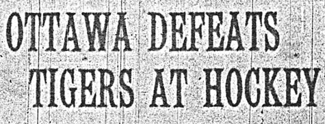 Headline reading OTTAWA DEFEATS TIGERS AT HOCKEY.