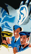 Colour poster on a white background with illustration of three military personnel talking and a man's face (perhaps Hitler) in the background with an ear superimposed over a hand