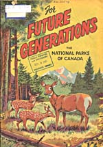 Cover of comic book, FOR FUTURE GENERATIONS: THE NATIONAL PARKS OF CANADA