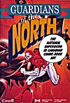 Cover of exhibit catalogue, GUARDIANS OF THE NORTH: THE NATIONAL SUPERHERO IN CANADIAN COMIC-BOOK ART