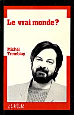 Cover of LE VRAI MONDE?, 1987, with a photograph of Michel Tremblay
