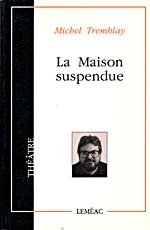 Cover of LA MAISON SUSPENDUE, 1990, with a photograph of Michel Tremblay