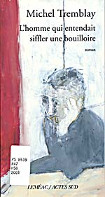 Cover of L'HOMME QUI ENTENDAIT SIFFLER UNE BOUILLOIRE, 2001, with a painting of a man resting his head on his hand