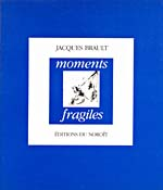 Cover of collection of poems, MOMENTS FRAGILES, 1984
