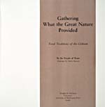 Title page of cookbook, GATHERING WHAT THE GREAT NATURE PROVIDED: FOOD TRADITIONS OF THE GITKSAN